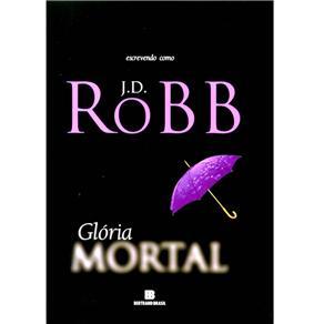 Mortal - Glória Mortal - Volume 2 - J.d. Robb