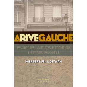 A Rive Gauche: Escritores, Artistas e Políticos em Paris 1934-1953