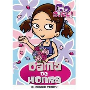Dama de Honra - Coleção Go Girl! - Vol. 30