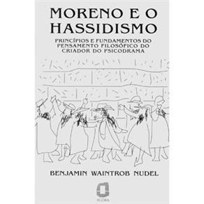 Moreno e o Hassidismo - Principios e Fundamentos do Pensamento Filosofico D