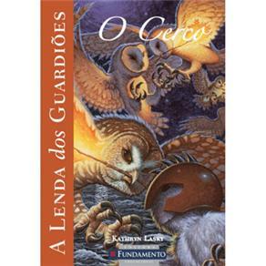 Lenda dos Guardiões: o Cerco, a - Vol. 4, A