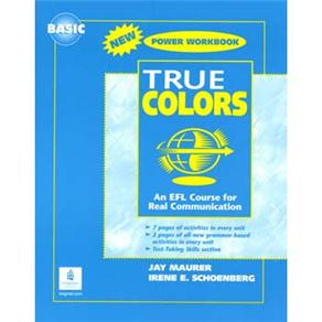True Colors: An Efl Course For Real Communication: Power Workbook - Basic