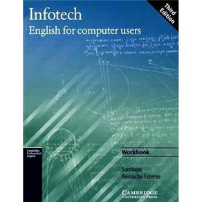 Infotech: English For Computer Users: Workbook