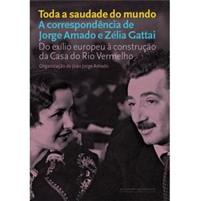 Toda a Saudade do Mundo: a Correspondência de Jorge Amado e Zélia Gattai