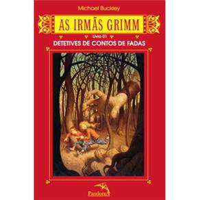 Irmãs Grimm: Detetives de Contos de Fadas, as - Livro 01