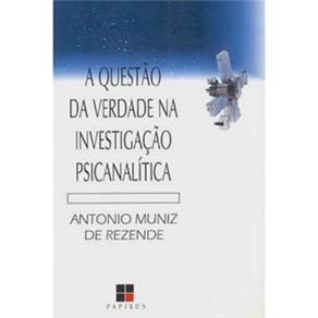 Questão da Verdade na Investigação Psicanalítica, a - Coleção Catálogo Geral
