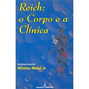 Reich: o Corpo e a Clinica