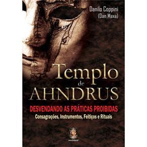 Templo de Ahndrus: Desvendando as Práticas Proibidas: Consagrações, Instrumentos, Feitiços e Rituais