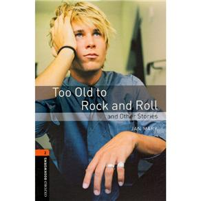 Too Old To Rock And Roll And Other Stories - Level 2