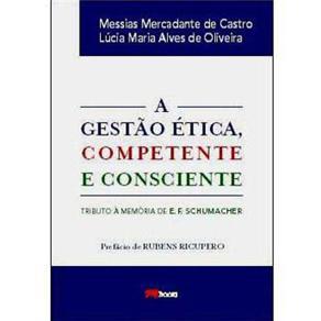 Gestao Etica, Competente e Consciente, A