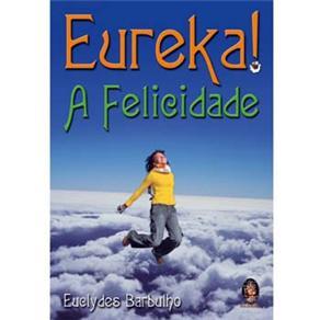Eureka!... a Felicidade