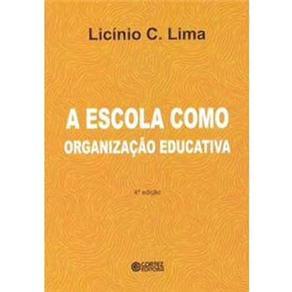 Escola Como Organização Educativa: uma Abordagem Sociológica, A