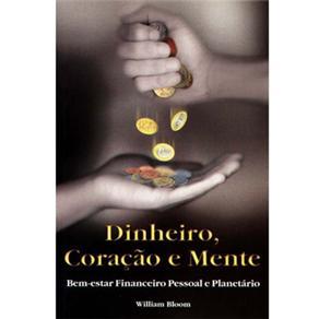 Dinheiro, Coração e Mente: Bem-estar Financeiro Pessoal e Planetário