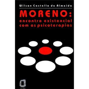 Moreno: Encontro Existencial Com as Psicoterapias