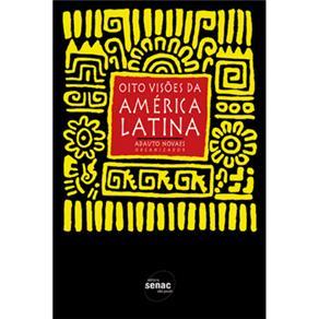 Oito Visoes da America Latina