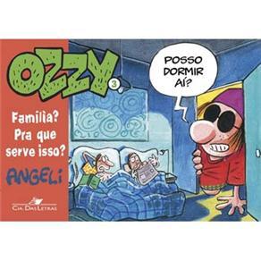 Ozzy 3: Familia? para Que Serve Isso?