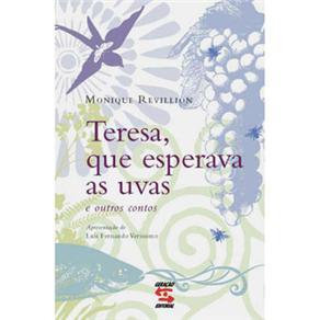 Teresa, Que Esperava as Uvas e Outros Contos