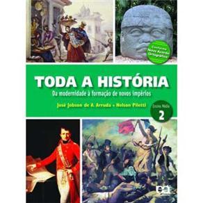 Toda a Historia - da Modernidade a Formacao de Novos Imperios - Ensino Medi