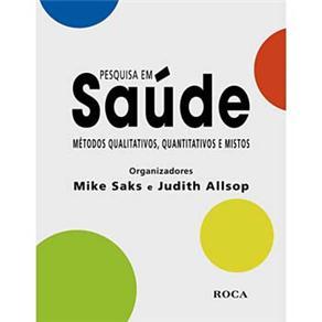 Pesquisa em Saude: Metodos Qualitativos, Quantitativos e Mistos