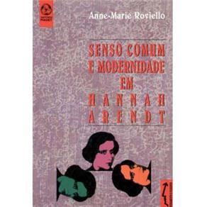 Senso Comum e Modernidade em Hannah Arendt