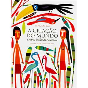 Criação do Mundo e Outras Lendas da Amazônia, A