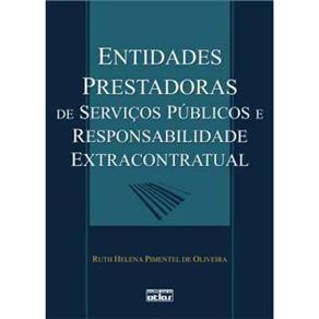 Entidades Prestadoras de Servicos Públicos e Responsabilidade Extracontratual (2003 - Edição 1)