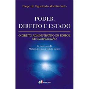 Poder Direito e Estado: o Direito Administrativo em Tempo de Globalização