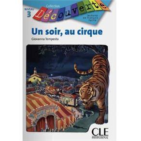 Découverte: Un Soir, Au Cirque - Niveau 3