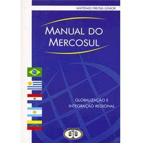 Manual do Mercosul: Globalização e Integração Regional