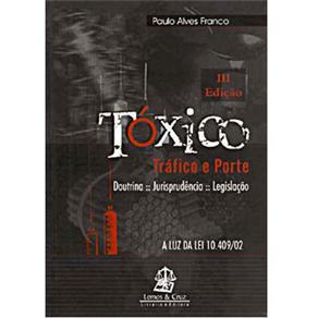 Tóxico: Tráfico e Porte