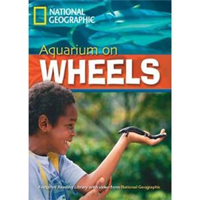 Aquarium On Wheels - Level 6 - B2 - American English