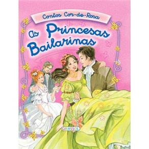 Princesas Bailarinas, as - Col. Contos Co-de-rosa