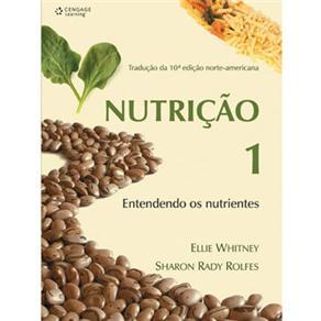 Nutrição 1: Entendendo os Nutrientes