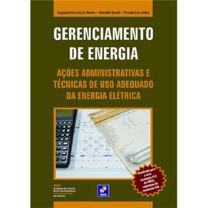 Gerenciamento de Energia: Ações Administrativas e Técnicas de Uso Adequado da Energia Eletrica