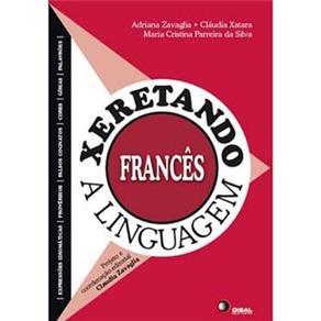 Xeretando a Linguagem em Frances:edição Bilingue - Português / Francês