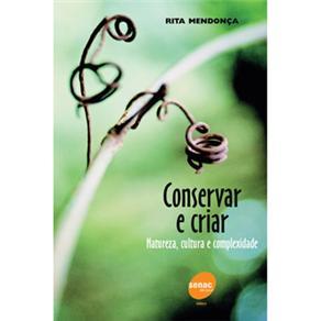 Conservar e Criar: Natureza, Cultura e Complexidade