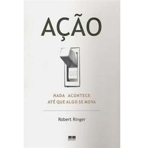 Acao: Nada Acontece Ate Que Algo Se Mova