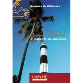 Turismo e Comunicacao - a Industria da Diferenca