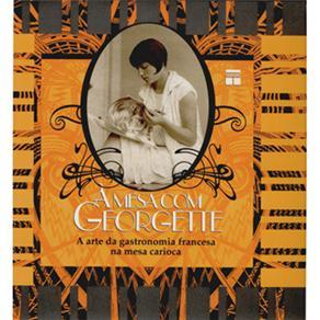 Mesa Com Georgette, a - a Arte da Gastronomia Francesa na Mesa Carioca