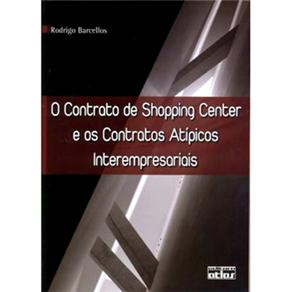 O Contrato de Shopping Center os e Contratos Atípicos Interempresariais