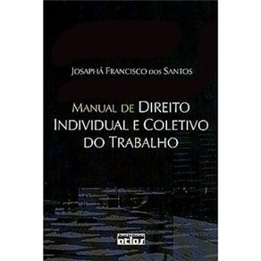 Manual de Direito Individual e Coletivo do Trabalho (2004 - Edição 1)