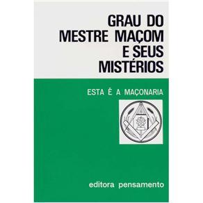 Grau do Mestre Maçom e Seus Mistérios