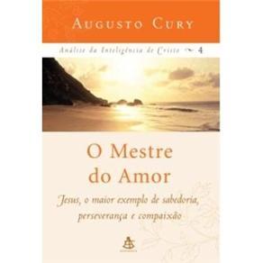 Mestre do Amor - Vol. 4 - Coleção Análise da Inteligência de Cristo, O
