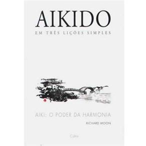 Aikido: em Três Lições Simples
