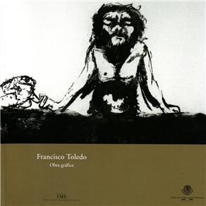 Francisco Toledo: Obra Gráfica