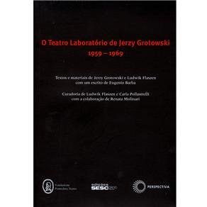 O Teatro Laboratório de Jerzy Grotowski 1959-1969