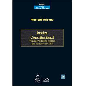 Justica Constitucional Vol. - Col. Professor Gilmar Mendes