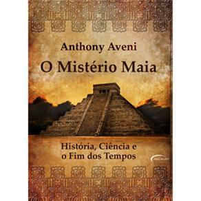 O Mistério Maia: História, Ciência e o Fim dos Tempos