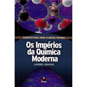 Imperios da Quimica Moderna, Os