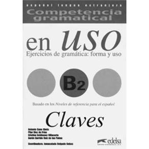 En Uso: Competencia Gramatical: Ejercicios de Gramática: Forma Y Uso: Claves - B2